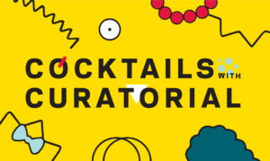 Yellow background with abstract cartoon illustrations, Cocktails with Curatorial logo
