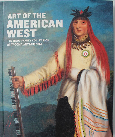 """Cover of the exhibition catalogue """"Art of the American West: The Haub Family Collection at Tacoma Art Museum"""""""
