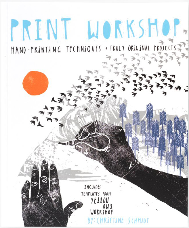 """Cover of Yellow Owl Workshop's book, """"Print Workshop."""""""